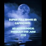 a-super-full-moon-in-capricorn-an-astrological-forecast-for-june-23-2013_thumbnail.jpg
