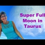 super-full-moon-in-taurus-astrology-an-astrological-video-forecast-for-november-14-20160_thumbnail.jpg